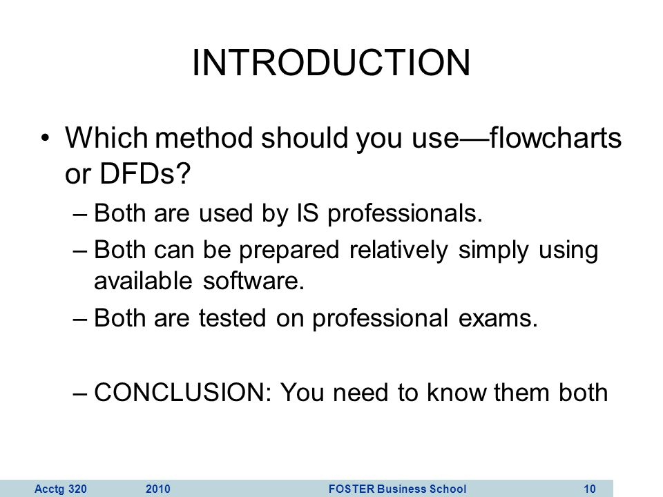 INTRODUCTION Which method should you use—flowcharts or DFDs
