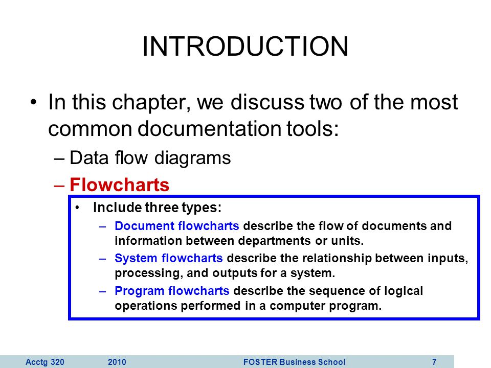 INTRODUCTION In this chapter, we discuss two of the most common documentation tools: Data flow diagrams.