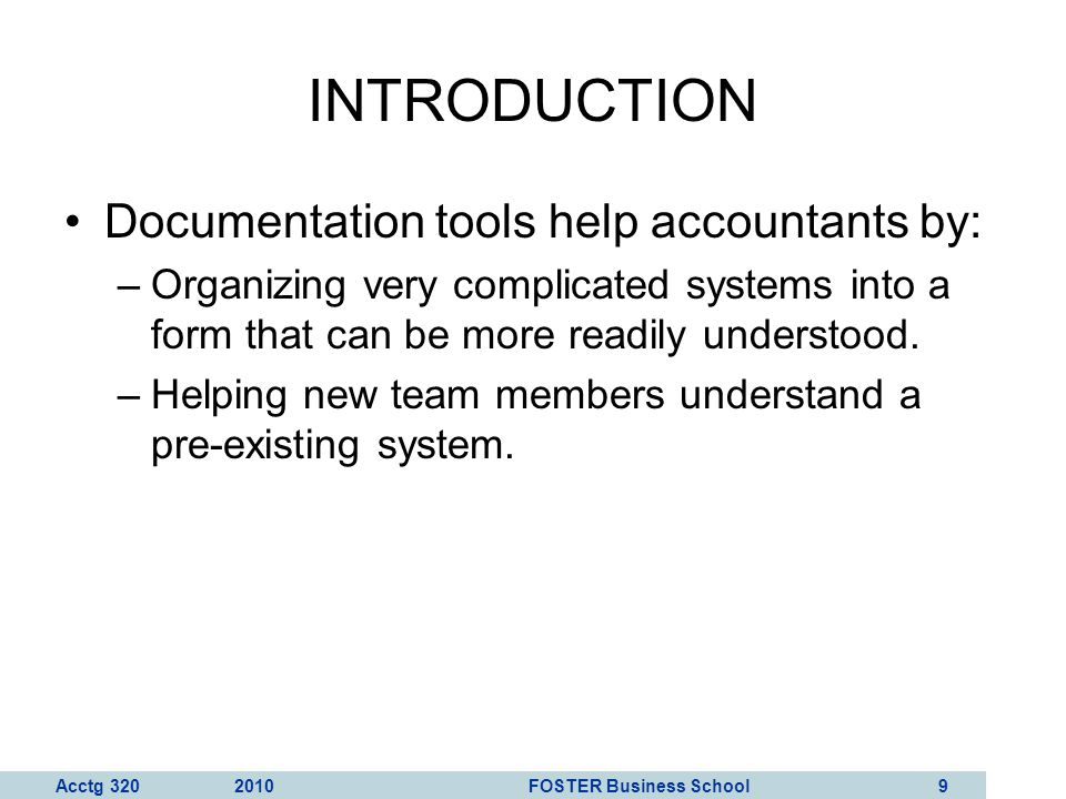 INTRODUCTION Documentation tools help accountants by:
