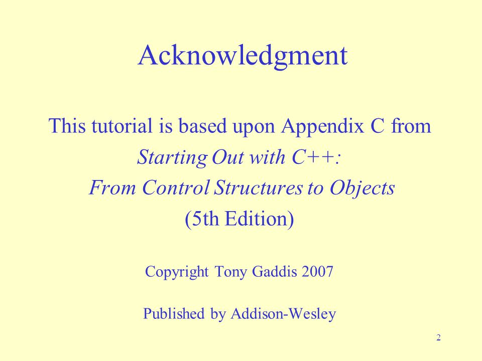 Acknowledgment This tutorial is based upon Appendix C from
