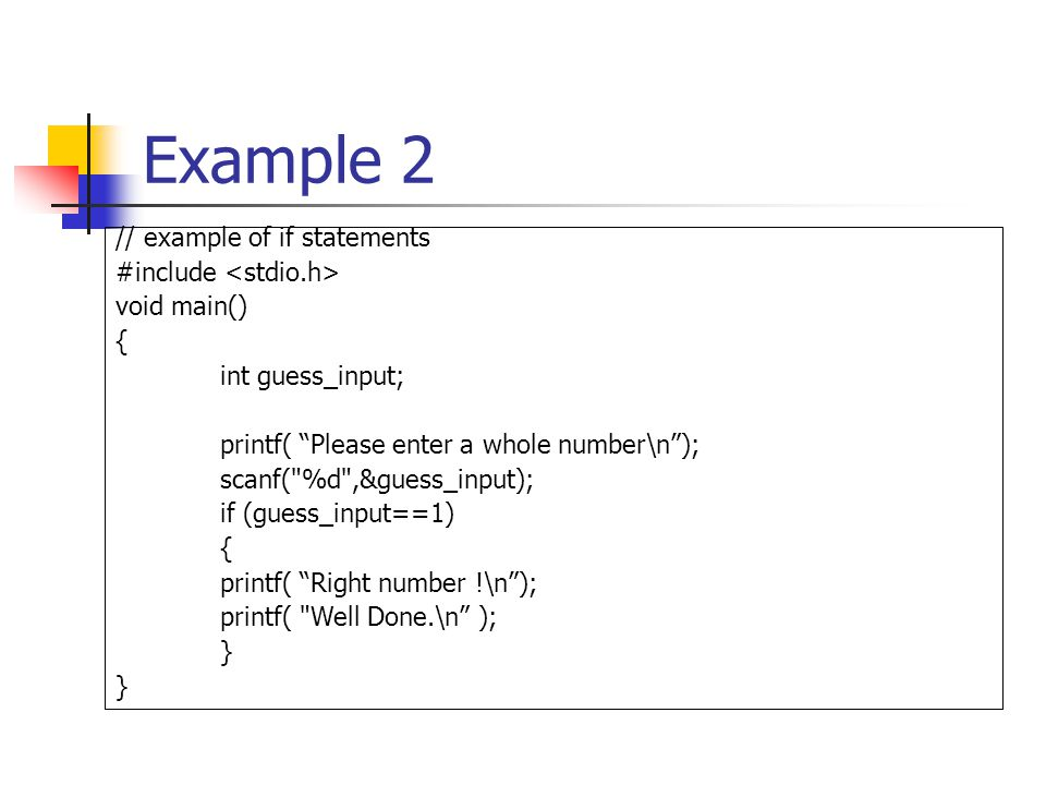 Example 2 // example of if statements #include <stdio.h>