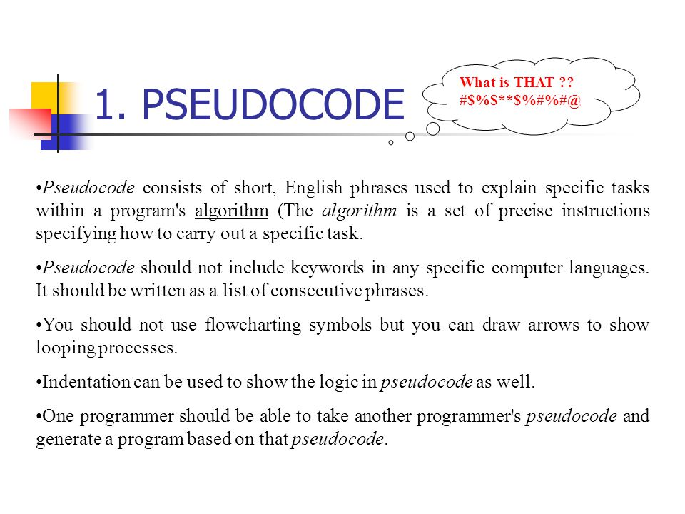 1. PSEUDOCODE What is THAT #$%$**$%#%#@