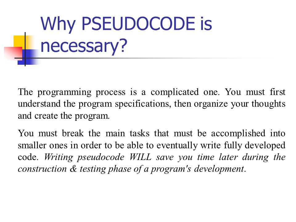 Why PSEUDOCODE is necessary