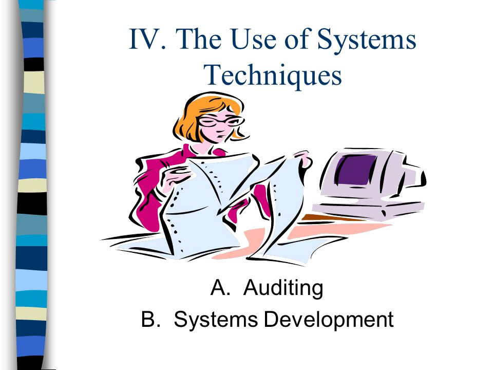 IV. The Use of Systems Techniques