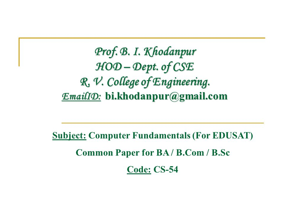 Prof. B. I. Khodanpur HOD – Dept. of CSE R. V. College of Engineering