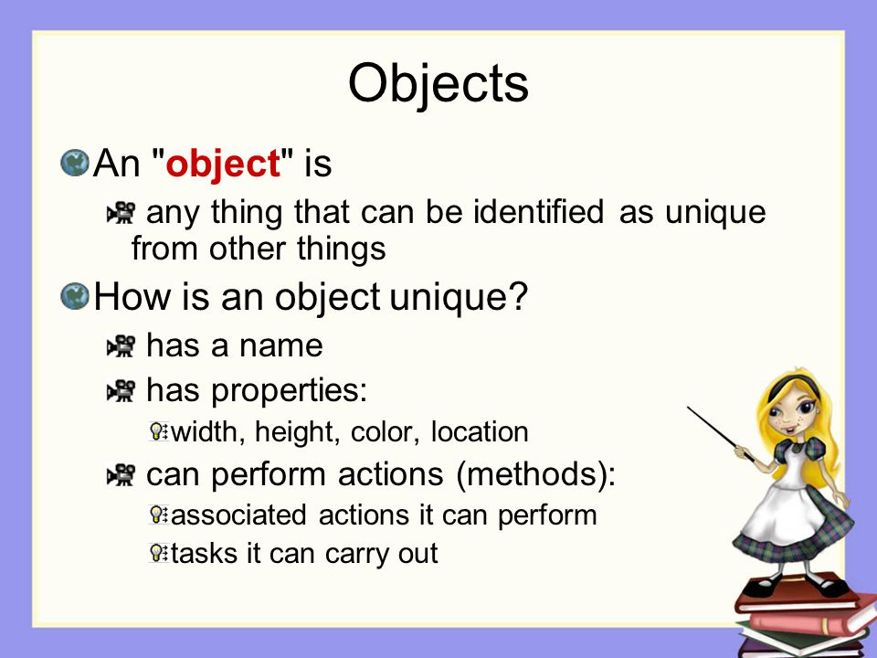 Objects An object is How is an object unique
