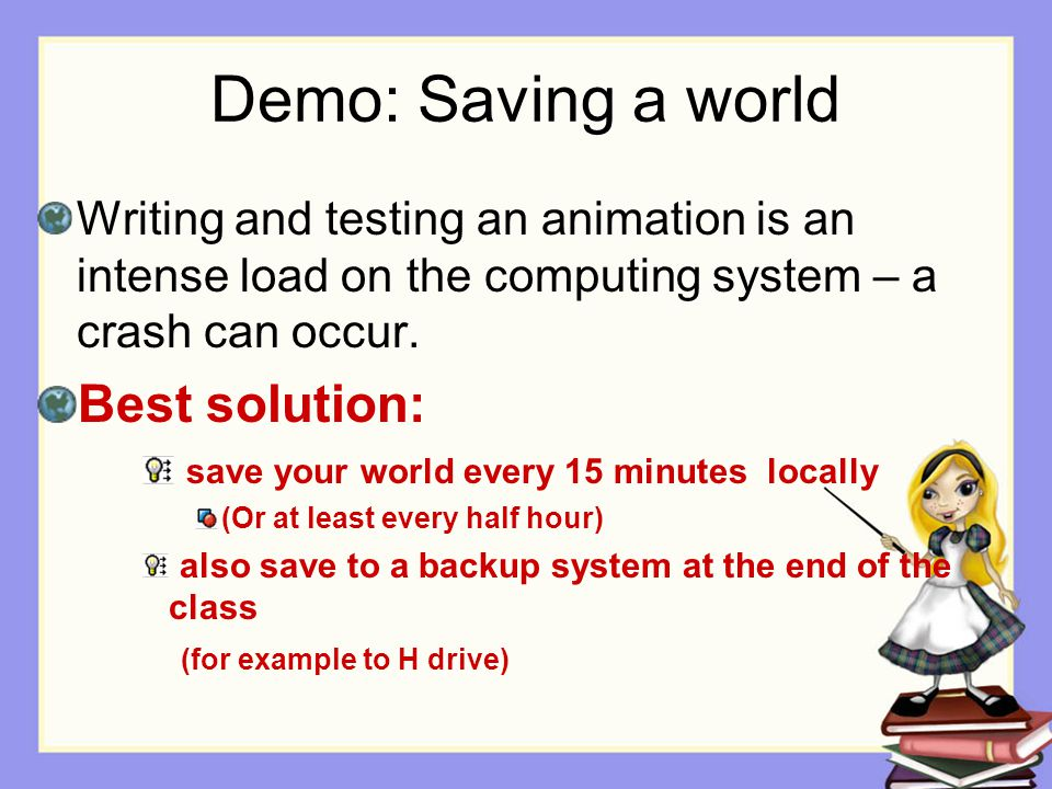Demo: Saving a world Best solution: