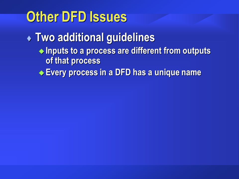 Other DFD Issues Two additional guidelines