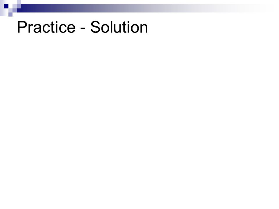 Practice - Solution