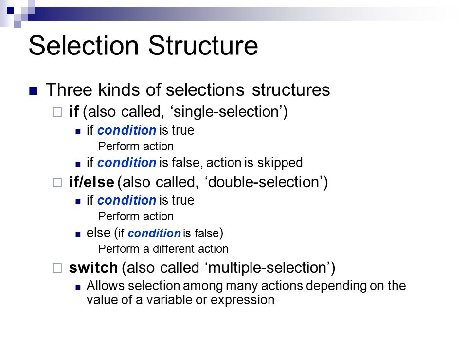 Selection Structure Three kinds of selections structures