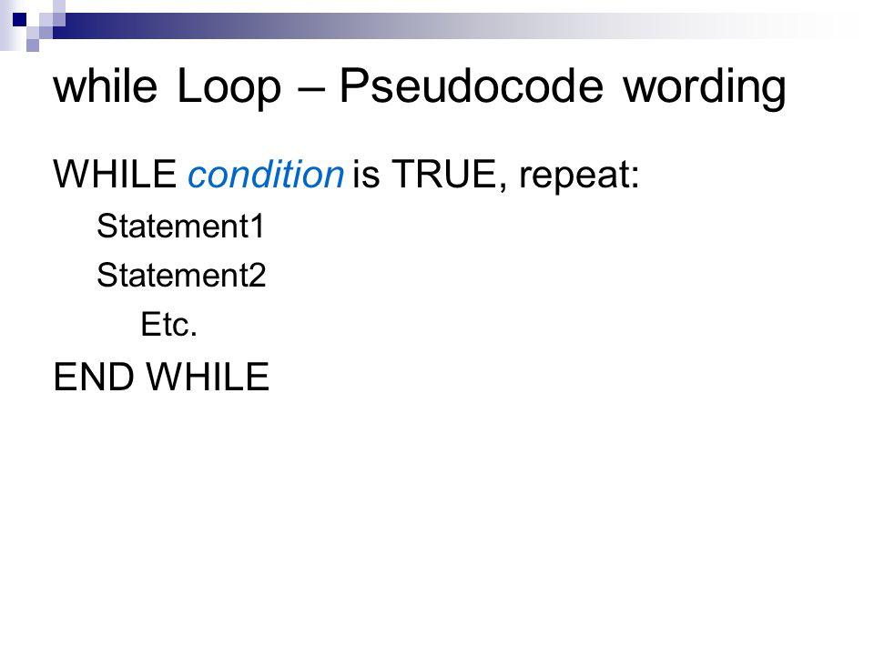 while Loop – Pseudocode wording