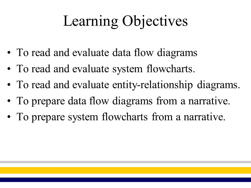 Learning Objectives To read and evaluate data flow diagrams