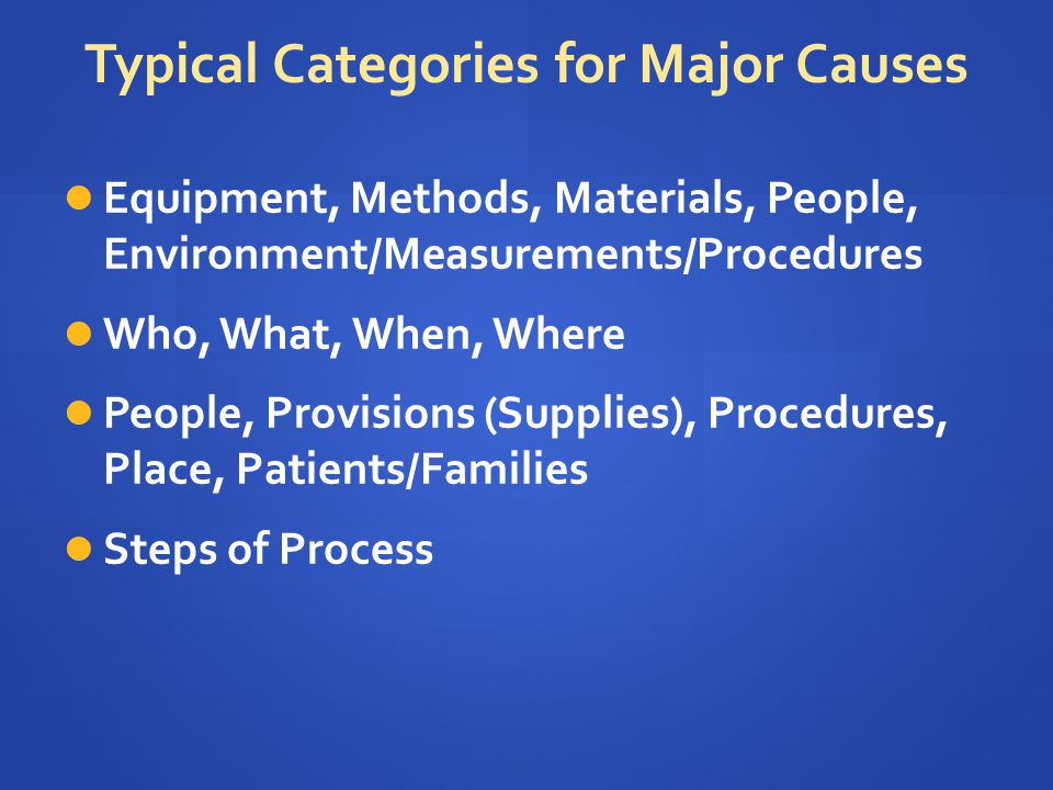 Typical Categories for Major Causes