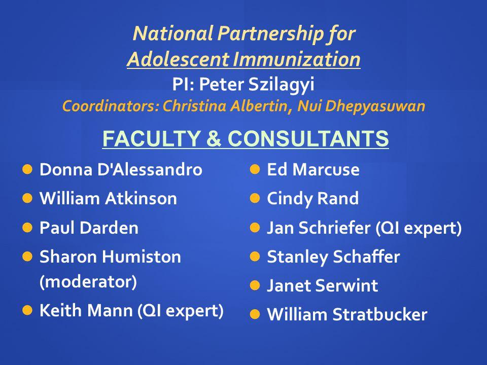 National Partnership for Adolescent Immunization PI: Peter Szilagyi Coordinators: Christina Albertin, Nui Dhepyasuwan