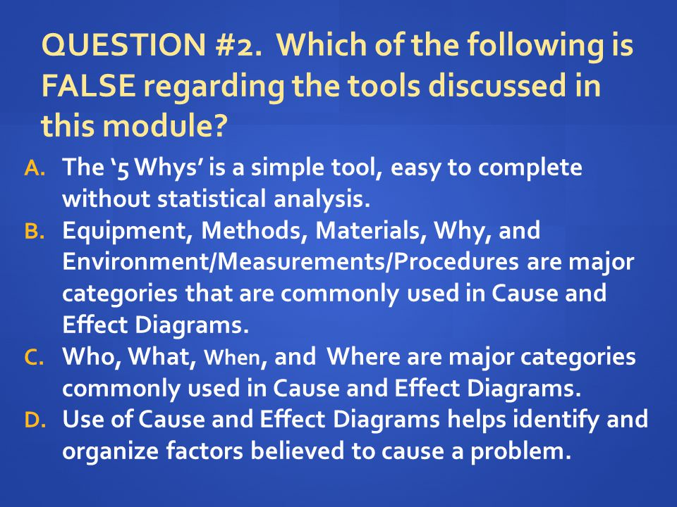 QUESTION #2. Which of the following is FALSE regarding the tools discussed in this module
