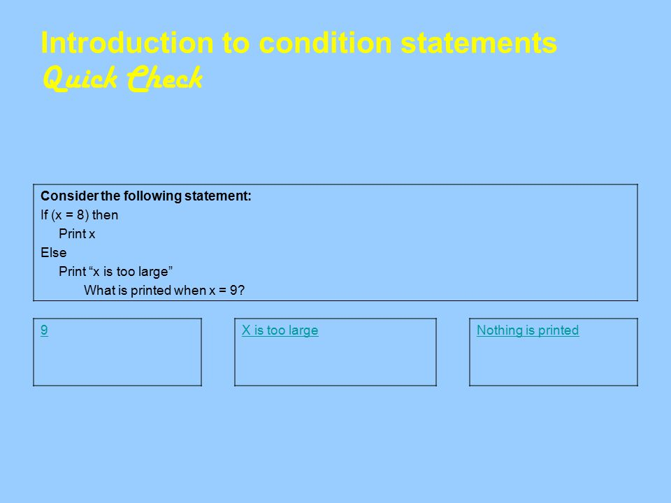 Introduction to condition statements Quick Check