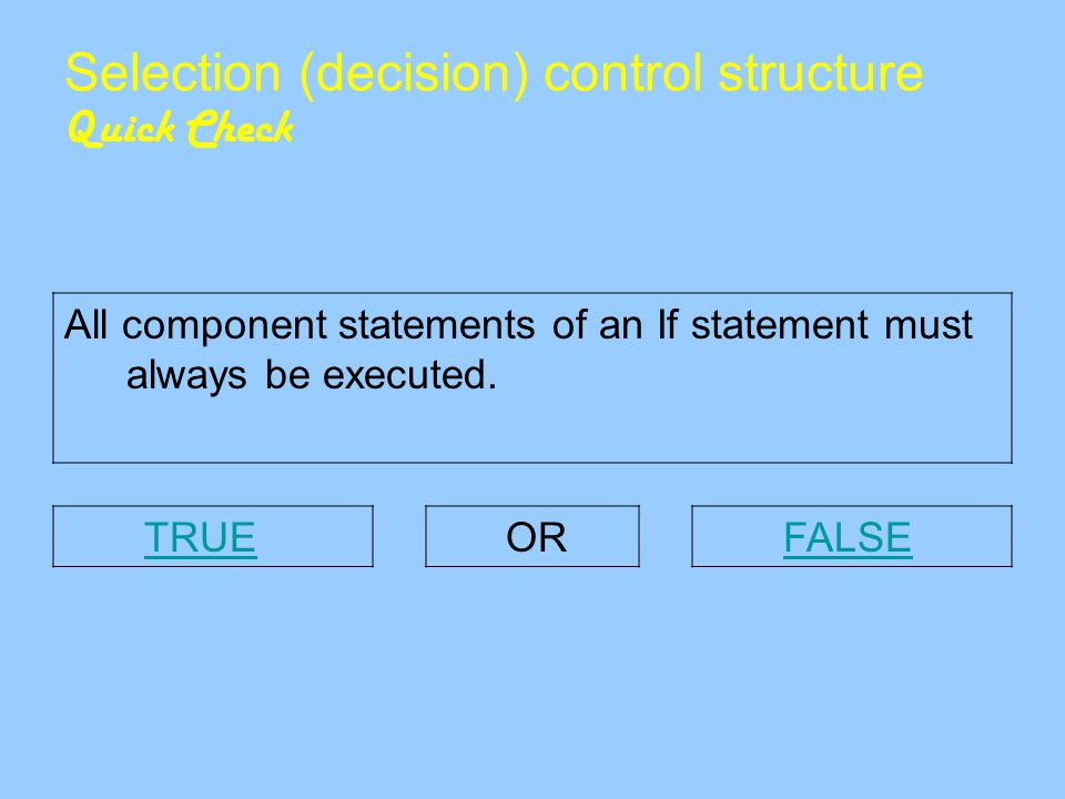Selection (decision) control structure Quick Check