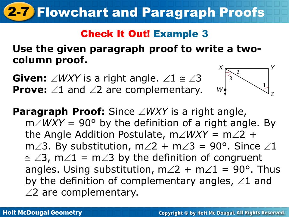 Check It Out! Example 3 Use the given paragraph proof to write a two-column proof. Given: WXY is a right angle. 1  3.