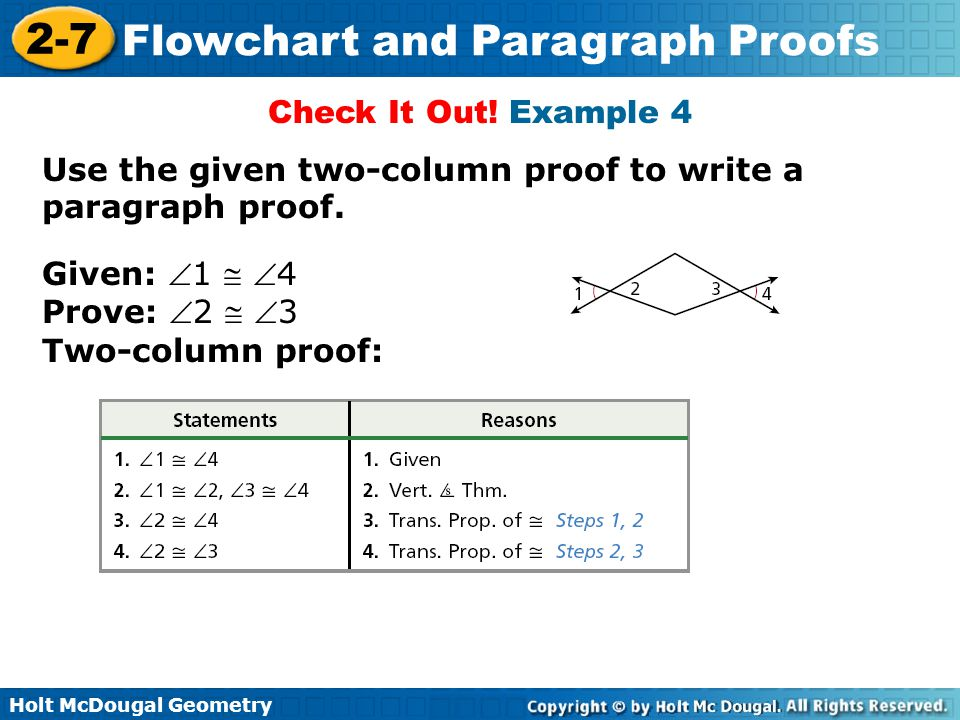 Check It Out! Example 4 Use the given two-column proof to write a paragraph proof. Given: 1  4.