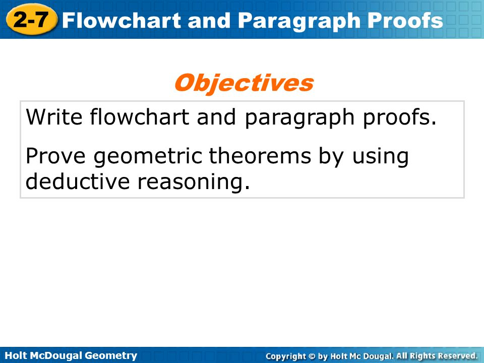 Objectives Write flowchart and paragraph proofs.