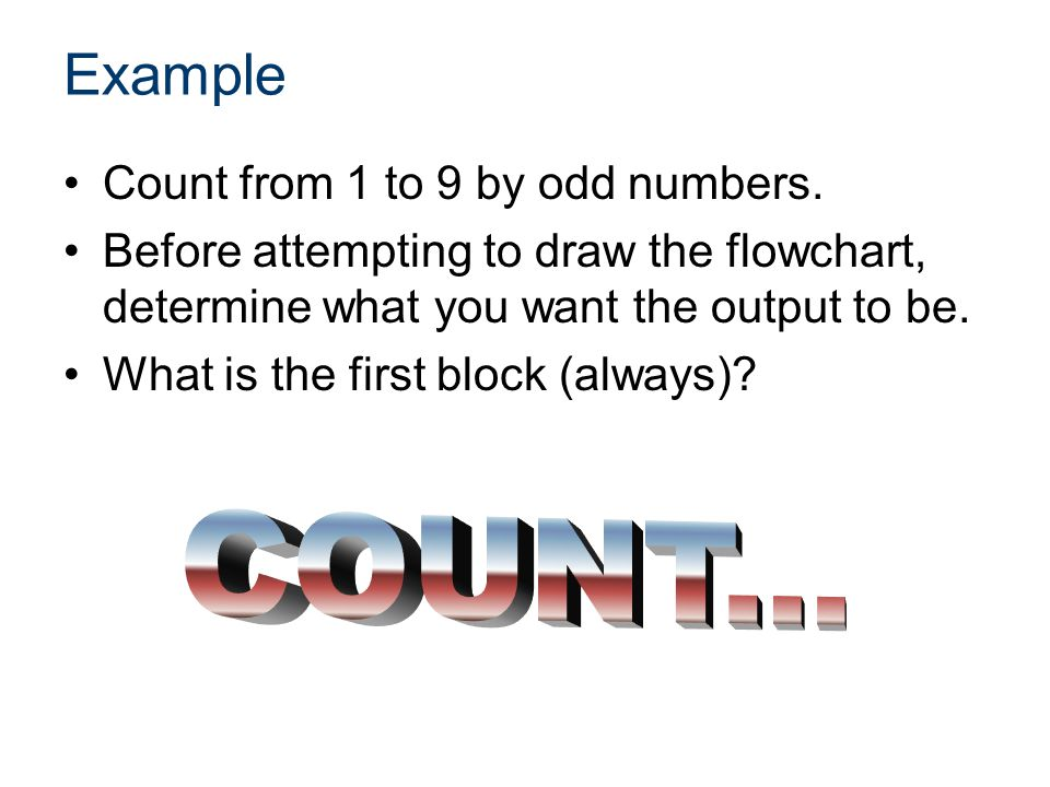 Example COUNT... Count from 1 to 9 by odd numbers.