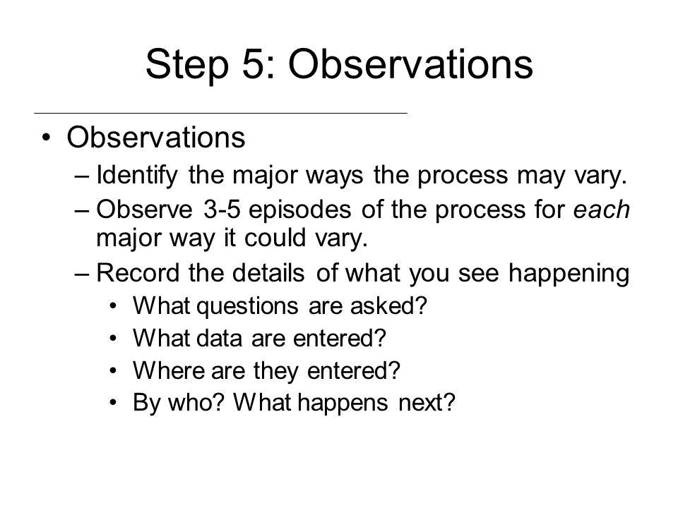 Step 5: Observations Observations
