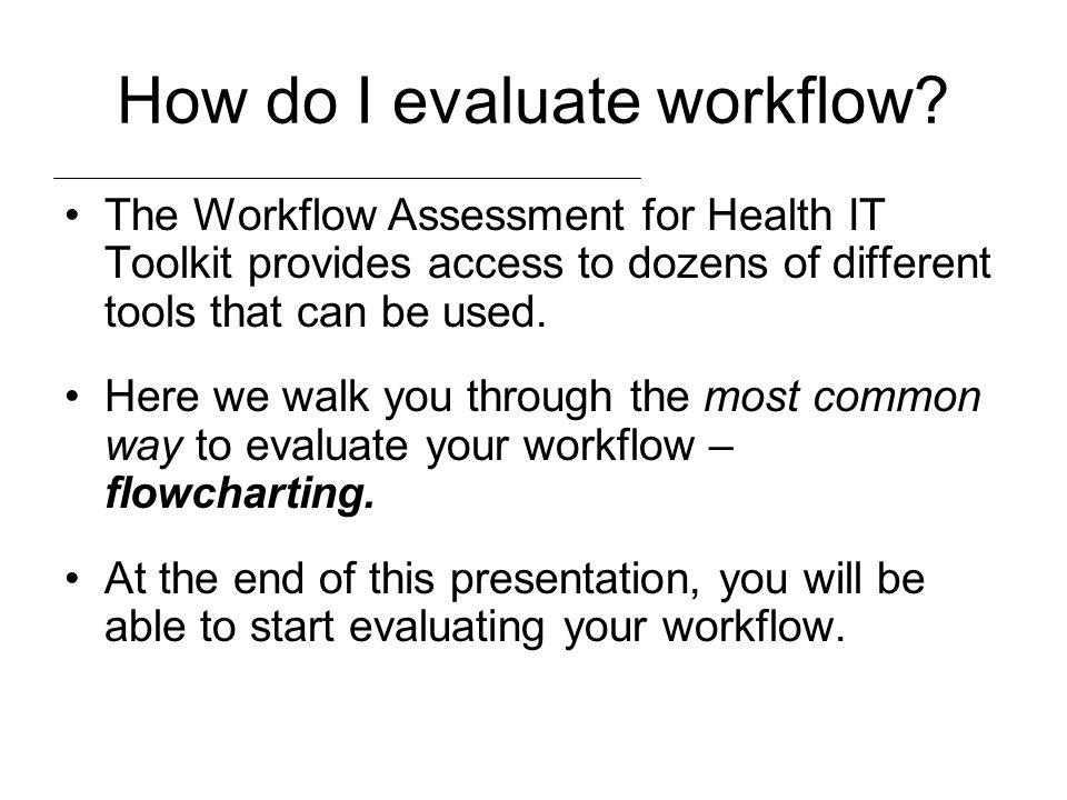 How do I evaluate workflow
