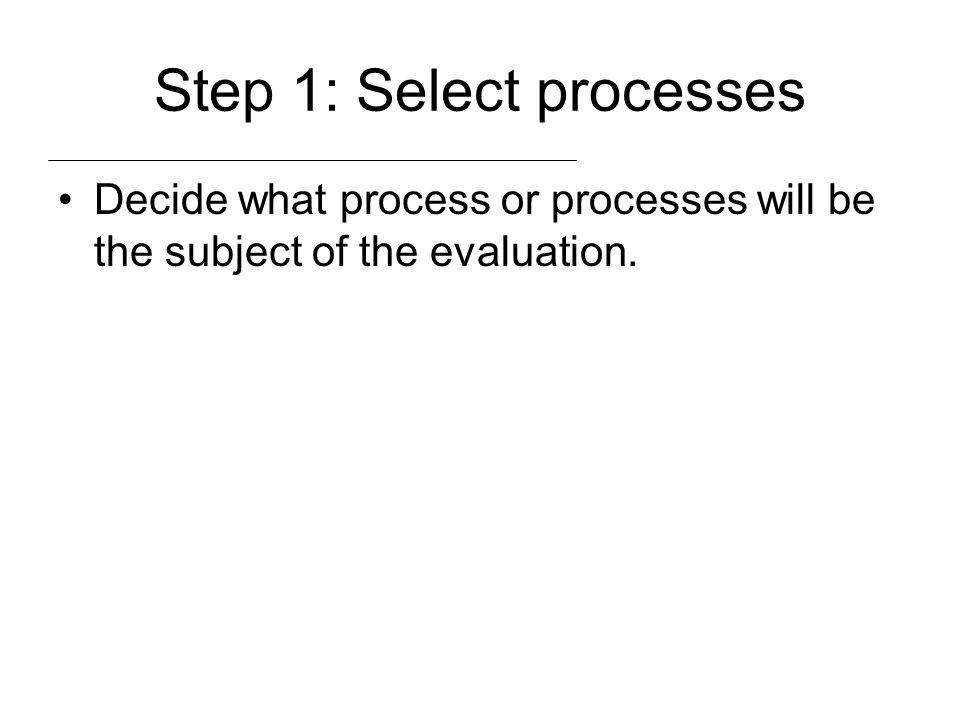 Step 1: Select processes