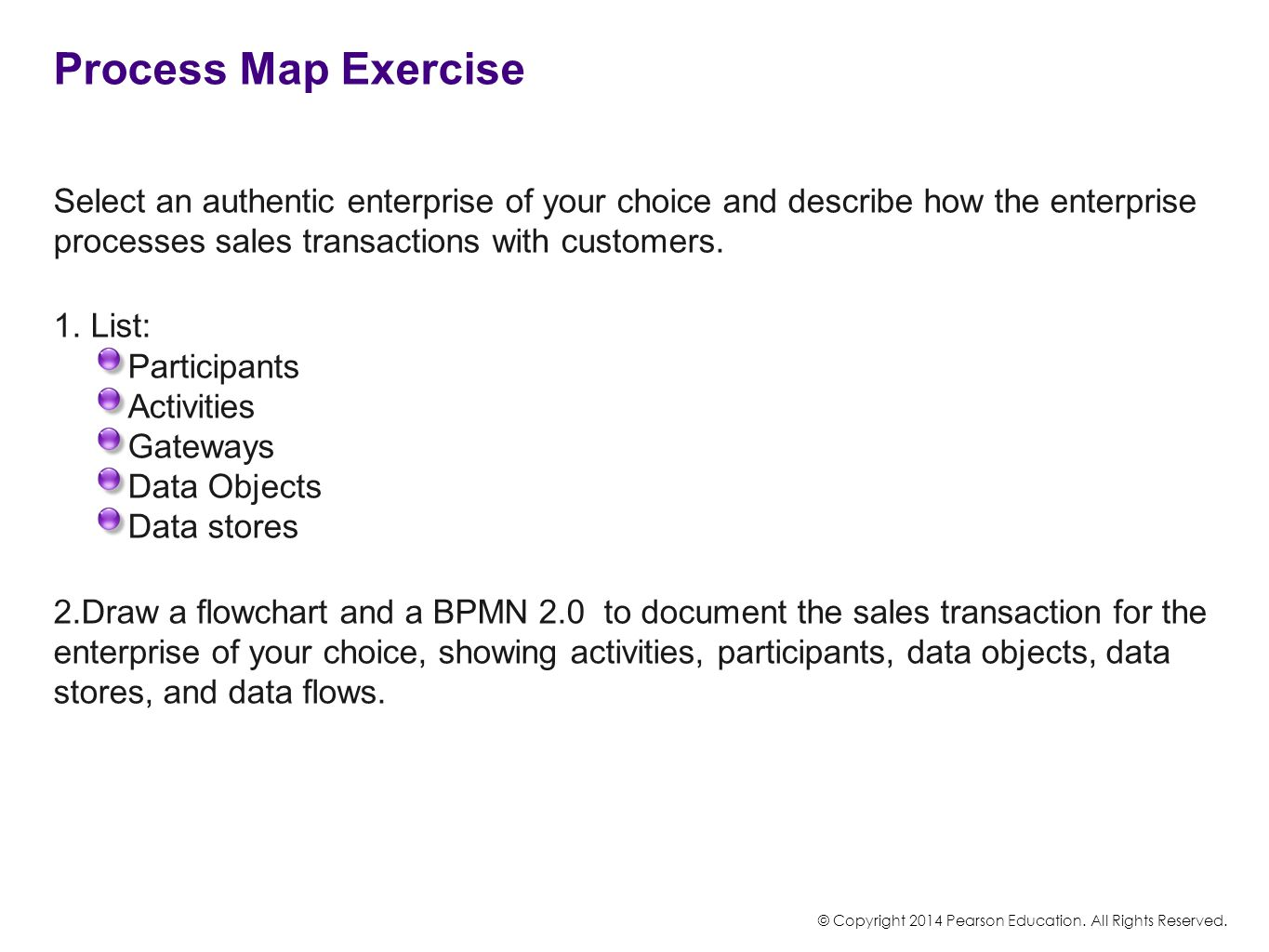 Process Map Exercise Select an authentic enterprise of your choice and describe how the enterprise processes sales transactions with customers.