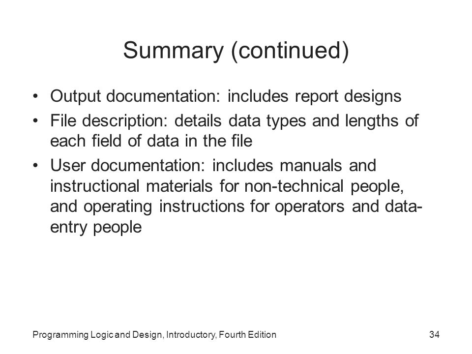 Summary (continued) Output documentation: includes report designs