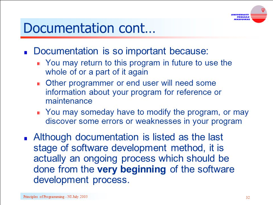 Documentation cont… Documentation is so important because: