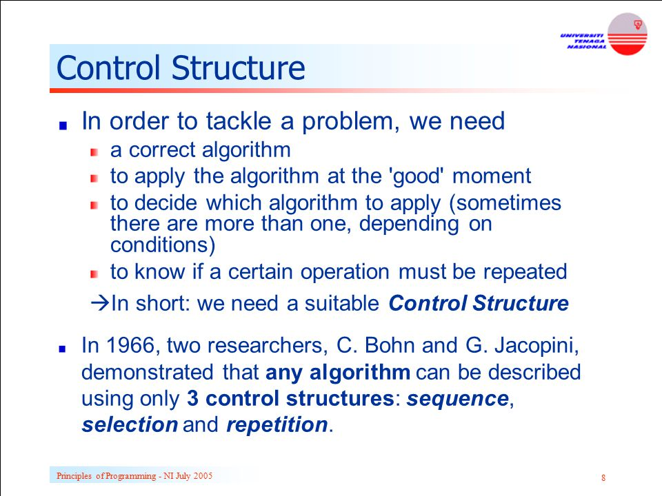 Control Structure In order to tackle a problem, we need