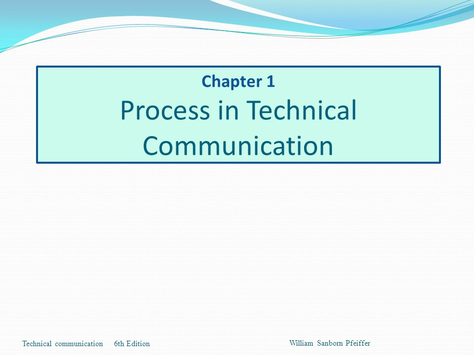 Chapter 1 Process in Technical Communication
