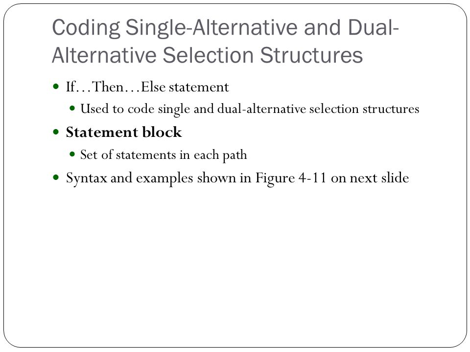Coding Single-Alternative and Dual-Alternative Selection Structures