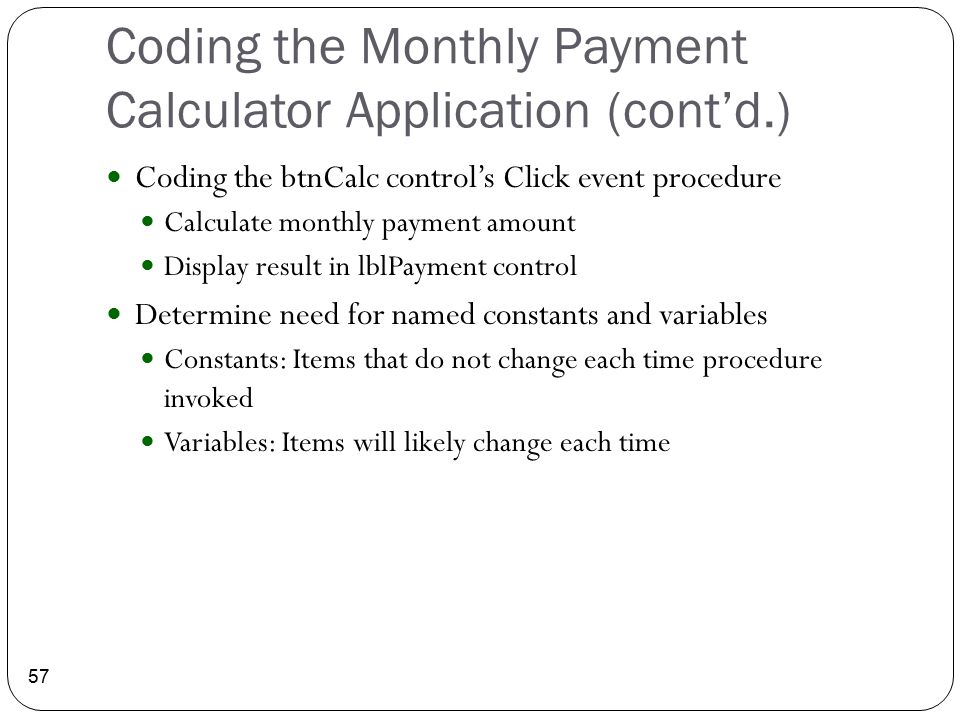 Coding the Monthly Payment Calculator Application (cont'd.)
