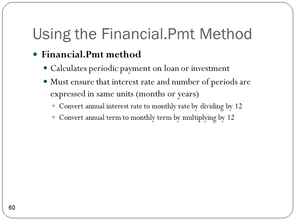 Using the Financial.Pmt Method