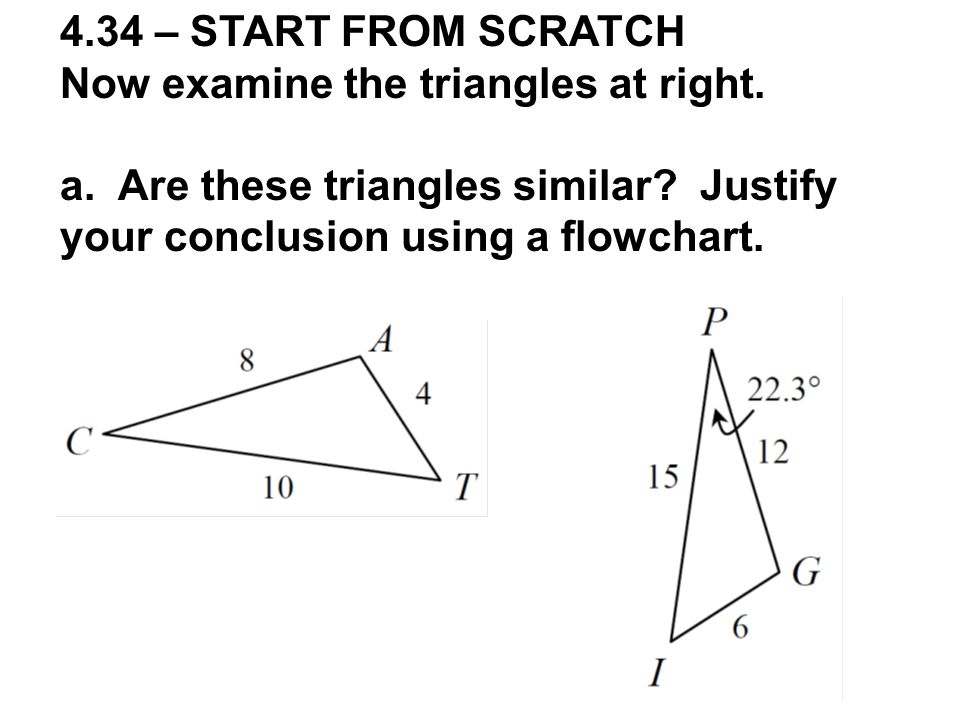 4.34 – START FROM SCRATCH Now examine the triangles at right.