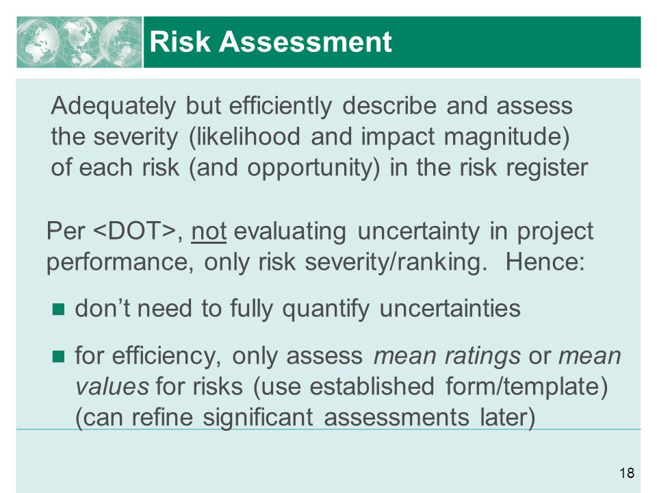 Risk Assessment Adequately but efficiently describe and assess