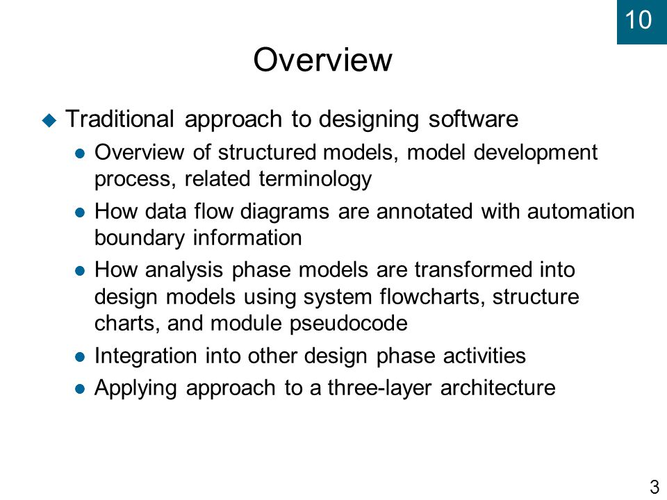 Overview Traditional approach to designing software