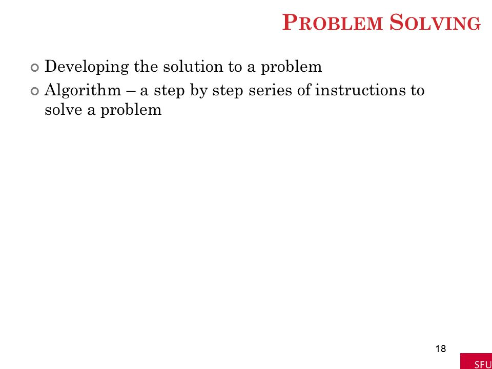 Problem Solving Developing the solution to a problem