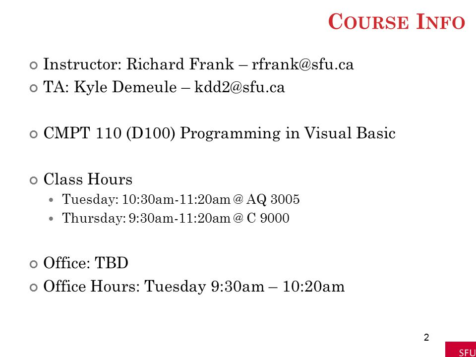 Course Info Instructor: Richard Frank – rfrank@sfu.ca