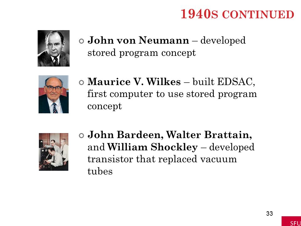 1940s continued John von Neumann – developed stored program concept