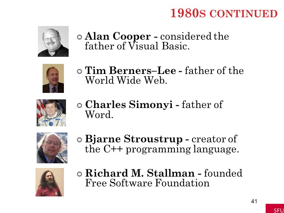 1980s continued Alan Cooper - considered the father of Visual Basic.