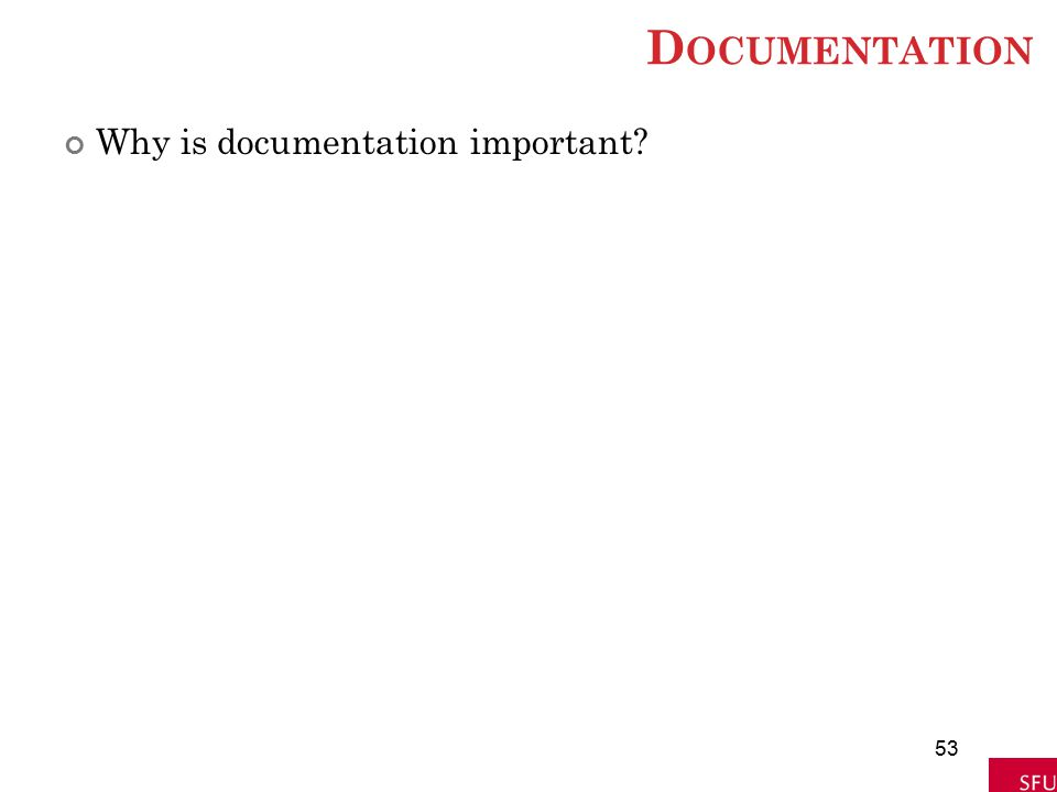 Documentation Why is documentation important 53