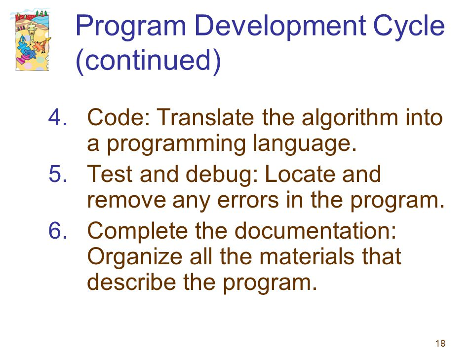 Program Development Cycle (continued)