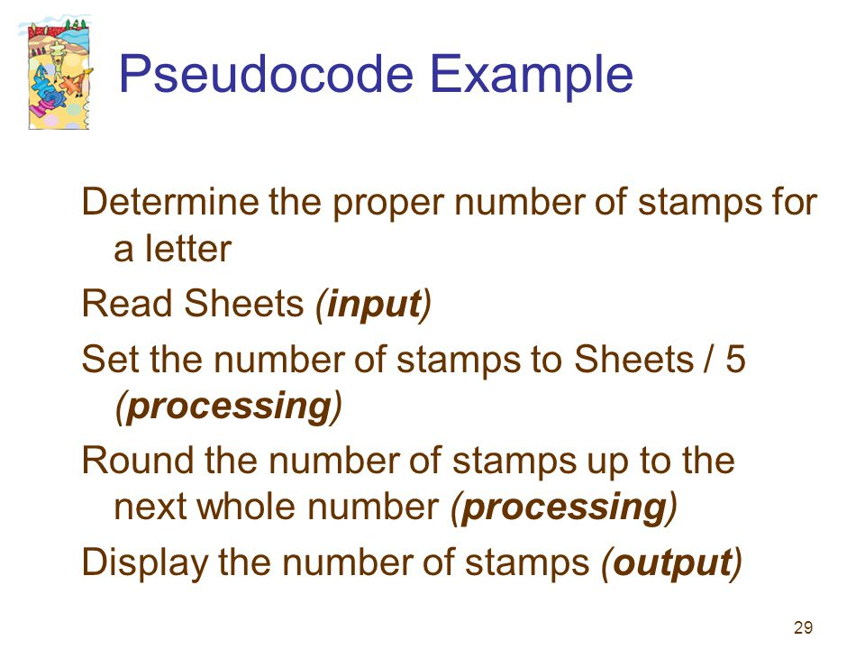 Pseudocode Example Determine the proper number of stamps for a letter