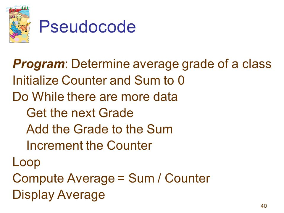 Pseudocode Program: Determine average grade of a class