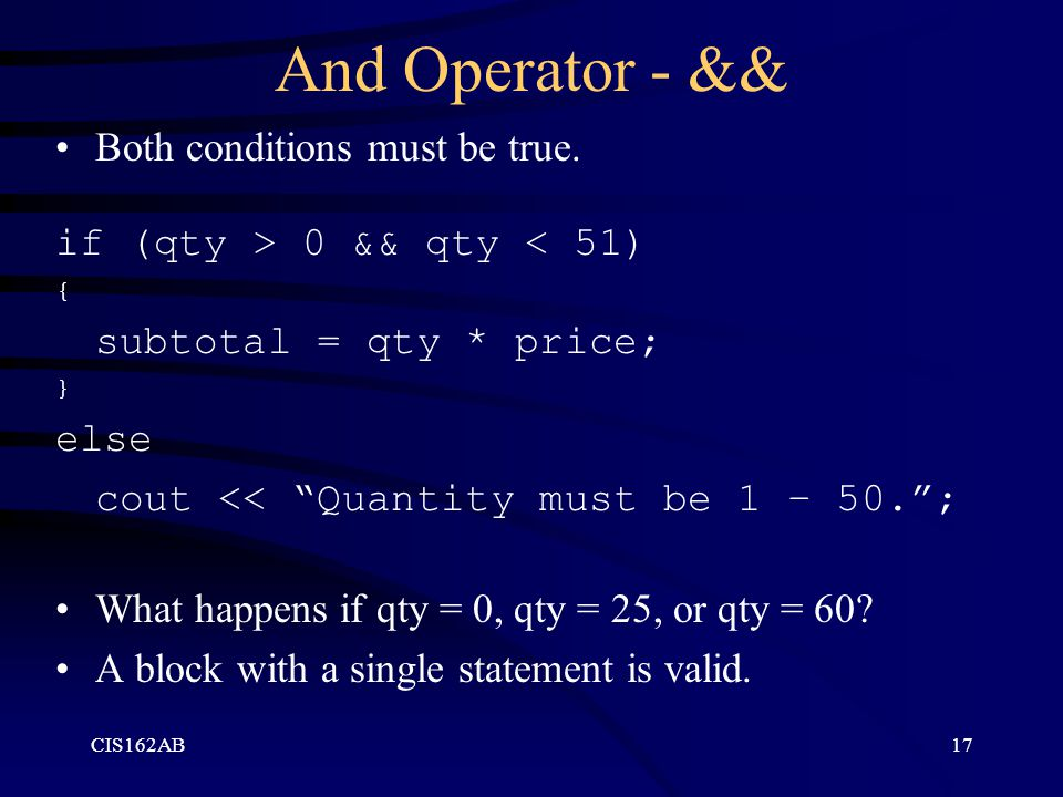 And Operator - && Both conditions must be true.