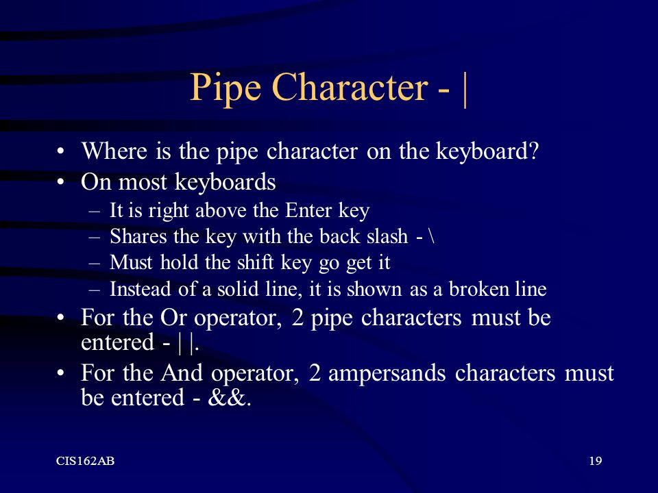 Pipe Character - | Where is the pipe character on the keyboard