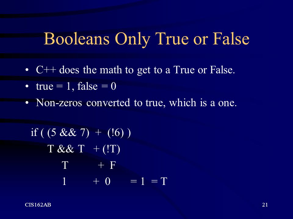 Booleans Only True or False
